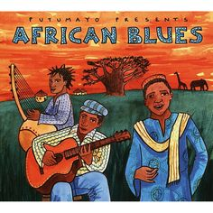 Various Artists - Putumayo Presents: African Blues (Digipak) (CD) World Music, Music Is Life, Cd Cover, Album Covers, Free Songs, Biographies, Kinds Of Music, Various Artists, My Favorite Music