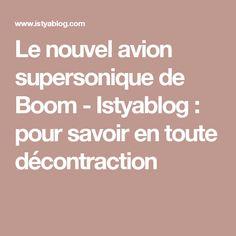 Le nouvel avion supersonique de Boom - Istyablog : pour savoir en toute décontraction