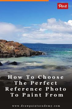 How To Choose The Perfect Reference Photo To Paint From via @drawpaintacadem