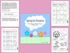 Spring Into Fractions is a set of three beginning    fraction worksheets for primary grades 2-5, Special Ed, and homeschooling. Page one the children are to write the fraction for the parts of the boxes that are   colored in. Page two your class will look at the boxes that are shaded in and write the amount in fraction form. Page three your students are asked to color in a fractional part of a picture.