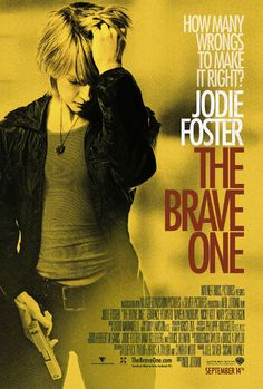 The Brave One (2007). Jodie foster kicks butt