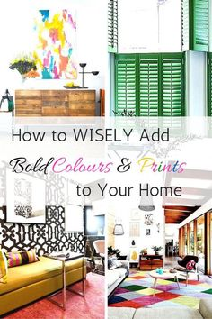 Add bold colours & prints to your home with colourful window shutters in various styles such as café style shutters, full length style shutters, tier on tier shutters, as well as with bold rugs, colourful accents, patterned wallpaper, funky artwork, and more.