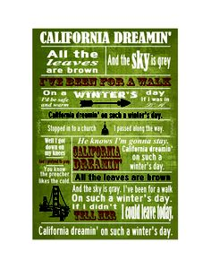 California Dreamin'. ~  The Mamas & the Papas, 1966.
