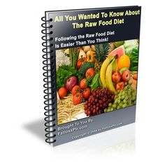 Raw Food All you wanted to know about Raw Food diet.