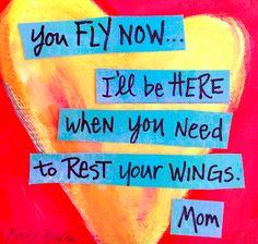 """You fly now...""  Moms have much to tell their launching children. Words & art by Becky Blades, author of @laundryordie. Buy the book: http://amzn.to/2bctnh8"
