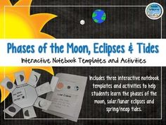 Phases of the Moon, Eclipses & Tides - Interactive Notebook Templates.  Includes unique activities to go with each template! ($)