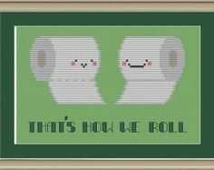 "Toilet paper ""that's how we roll"": funny cross-stitch pattern"
