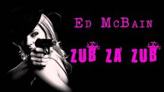 ED MCBAIN. ZUB ZA ZUB (87. REVÍR). AUDIOKNIHA