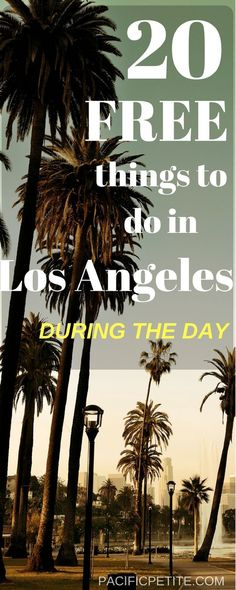 Visiting LA on a budget? Here are 20 great free things todo while you're in town!