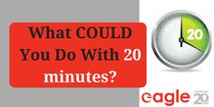 What COULD You Do With 20 minutes?