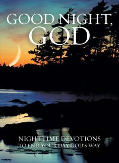 Good Night, God: Night Time Devotions to End Your Day God's Way by David C Cook http://www.amazon.com/dp/B00J84A7QQ/ref=cm_sw_r_pi_dp_u-XNvb15712SZ