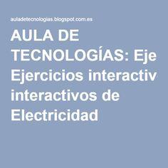 AULA DE TECNOLOGÍAS: Ejercicios interactivos de Electricidad