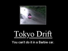 Tokyo Drift in a Barbie Car | Know Your Meme