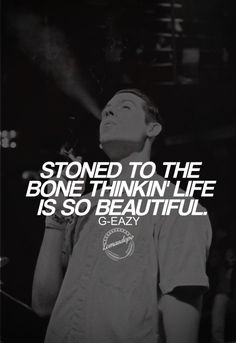 G Eazy Quotes By. QuotesGram