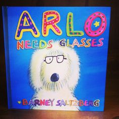 Arlo Needs Glasses. Super fun pop up book for little humans.