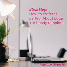 How to craft the perfect About page + a handy template