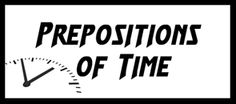 Free and engaging ESL EFL teaching activities, games, worksheets and lessons about prepositions of time for English teachers to use in class.