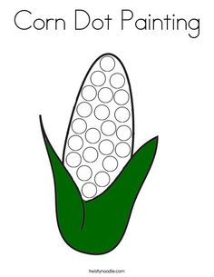 Corn Dot Painting Coloring Page - Twisty Noodle Vegetable Coloring Pages, Food Coloring Pages, Painting Activities, Autumn Activities, Easy Halloween Crafts, Fall Crafts, Fall Preschool, Preschool Activities, Toddler Learning