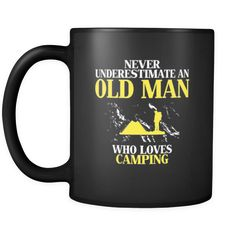Camping Never underestimate an old man who loves camping 11oz Black Mug-Drinkware-Teelime | shirts-hoodies-mugs