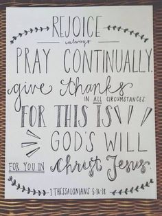 1 Thessalonians 5 Rejoice always Pray continually Give thanks...