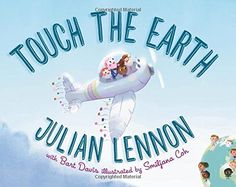 Today on Nonna's Corner I am sharing the picture book TOUCH THE EARTH by Julian Lennon with Bart Davis. This children's picture book offers an interactive imagination experience for young readers. Julian Lennon, Ringo Starr, George Harrison, Paul Mccartney, Earth Book, New Children's Books, Kid Books, Love The Earth, New Times