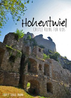 Thrifty Travel Mama   Hohentwiel - AWESOME Castle Ruins for Kids