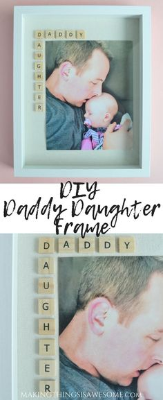 Father's Day Photo Frame Gift Idea: The Daddy Daughter Frame - Making Things is Awesome DIY Daddy Daughter Frame. Perfect Last minute gift idea for Daddy from all their little girls! Plus I added some ideas a. Fathers Day Photo, First Fathers Day Gifts, Diy Mothers Day Gifts, Fathers Day Crafts, Diy For Fathers Day, Christmas Gifts For Fathers, Fathers Day Gift Basket, Sister Crafts, First Mothers Day