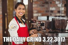 THE DAILY GRIND: Wednesday, March 22, 2017 - The Daily Grind brings together a variety of news, blogs, and thoughts on coffee into one daily resource.