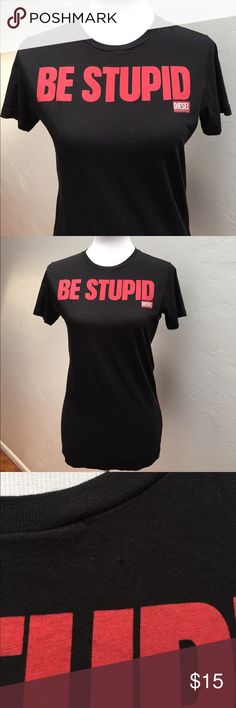 "Diesel black Be Stupid t-shirt Black t-shirt with the phrase, ""Be Stupid"" on the front. Its fitted, but still has some stretch. There is a tiny hole above the ""U"" (as seen in pic).   Approximate measurements: Total length - 26 1/2"" Armpit to armpit - 18""  SS1040 Diesel Tops Tees - Short Sleeve"