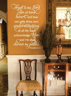 Trust in the Lord. this is a beautiful saying that could go in any room of your Home. Design# DF1959 comes in 3 sizes and the prices start at $29.95