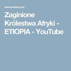 Zaginione Królestwa Afryki - ETIOPIA - YouTube