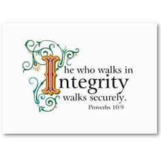 'He who walks in integrity walks securely.' - Proverbs 10 - 9 #Integrity #TruthstoLiveby