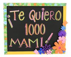 Regalo para el 10 de mayo, Pizarrón original para el día de las madres. Te quiero mil mami