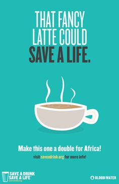Thinking about giving up those fancy lattes for Lent? Let Blood:Water help you turn that latte into a way to provide clean water to Africa. To find out how go to saveadrink.org.