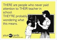 """THERE are people who never paid attention to THEIR teacher in school. THEY'RE probably wondering what this means."""