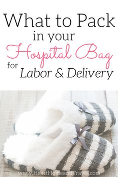 What should you pack in your hospital bag for labor and delivery? Here's a helpful list of what to bring to the hospital! via @Christina | Heart, Home & Travel