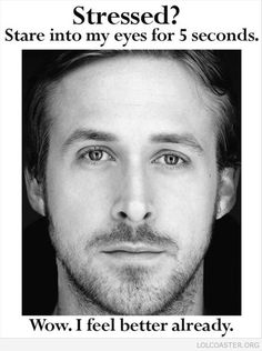 Stressed? #Ryan #Gosling