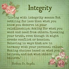 Integrity is my highest value - this describes it beautifully