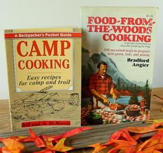 Campfire Cooking Essentials: How to Make a Great Meal in the Wild: Become a Gourmet Camper