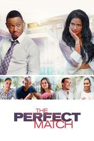 The Perfect Match - watch free online full movie streaming