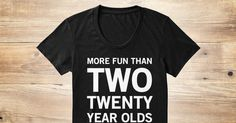 Discover Two Twenty Year Olds Women's T-Shirt from Pretty Tomboy Tee Co., a custom product made just for you by Teespring. With world-class production and customer support, your satisfaction is guaranteed. - Celebrating the BIG 4-0 this year? Let everyone...