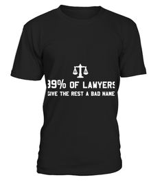 # LAWYER_354 .  99 Percent of Lawyers Give the Rest a Bad Name t-shirt designTags: attorney, careers, funny, humor, lawyer, professions, statisticsTIP: If you buy 2 or more (hint: make a gift for someone or team up) you'll save quite a lot on shipping.Guaranteed safe and secure checkout via:Paypal | VISA | MASTERCARDClick the GREEN BUTTON to order, select your size and style.THANK YOU!