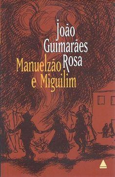 Manuelzão e Miguilim by Guimarães Rosa