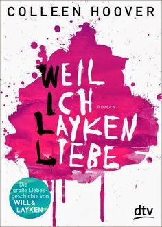 Meine Romane...: Weil ich Layken liebe - Colleen Hoover (Band 1)