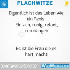 Flachwitze #296 - Warum das Leben wie ein Penis ist Jokes Quotes, Funny Quotes, Funny Buttons, Chuck Norris, Life Is Hard, Getting Bored, Man Humor, Bee Happy, Funny Pictures