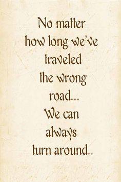 Never too late to turn around...