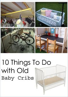 10 Things To Do with Old Baby Cribs