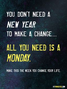 Monday, or a Tuesday, or a Wednesday... or anyday! Make it happen!!!