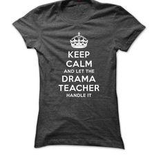 (Tshirt Sale) Keep Calm And Let The Drama Teacher Handle It [Tshirt design] Hoodies, Tee Shirts