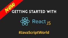 Getting Started with React #JavaScriptWorld